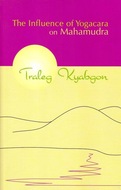 Influence of Yogacara on Mahamudra by Traleg Kyabgon Rinpoche IX